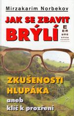 Mirzakarim Norbekov - Jak se zbavit brýlí